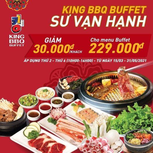 ƯU ĐÃI CỰC ĐỈNH TẠI KING BBQ BUFFET SƯ VẠN HẠNH!!!