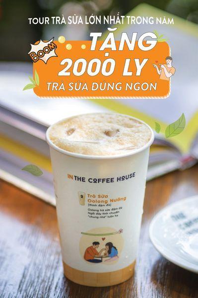 Tour Trà sữa lớn nhất trong năm - The Coffee House  Tặng 2000 ly Trà sữa đúng ngon