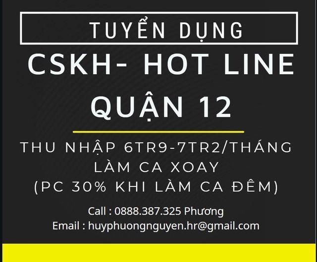 Quận 12 - Tuyển Dụng GẤP CSKH Trực hotline - LÀM CA XOAY